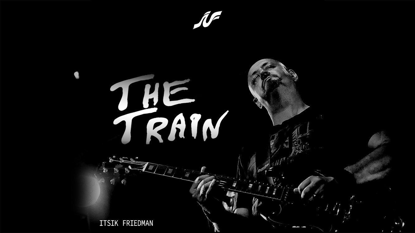THE TRAIN - איציק פרידמן